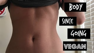 10 Ways My Body Has Improved Since Going Vegan