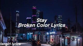 Stay || Broken Color Lyrics
