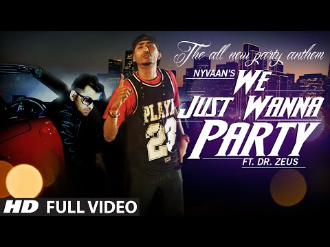 """We Just Wanna Party"" Full Video Song Nyvaan Ft. Dr. Zeus 