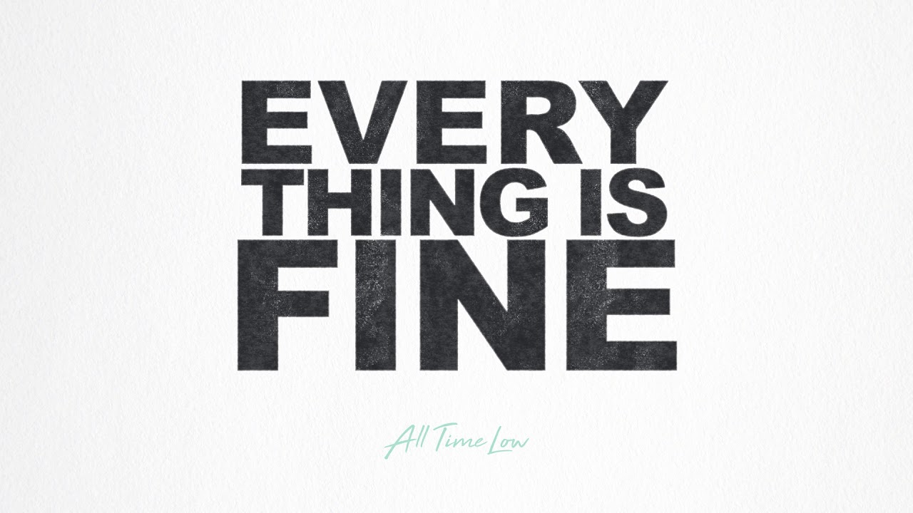 all time low everything is fine official audio youtube