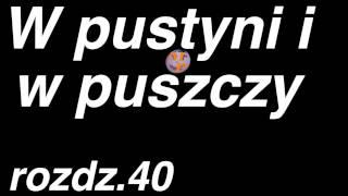 Henryk Sienkiewicz - W pustyni i w puszczy  - rozdział 40 z 47 . Cały audiobook.
