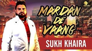 Mardan De Vaang || Sukh Khaira || (Full HD Video) || New Punjabi DJ Song 2017