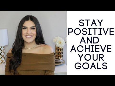 7 Ways to Stay Positive & Achieve Your Goals Jenna Berman