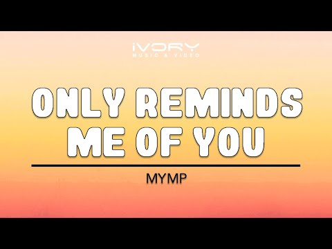MYMP - Only Reminds Me Of You (Official Lyric Video)