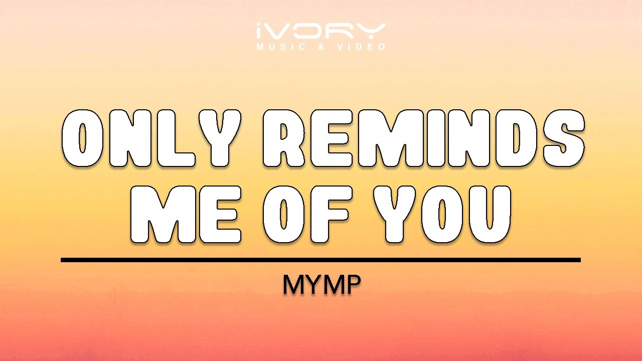 mymp only reminds me of you free mp3