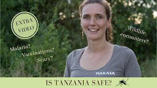 Is Tanzania safe Malaria Vaccinations  Makasa Tanzania Safari  VIDEO 1