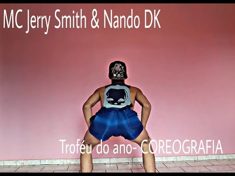 MC Jerry Smith & Nando Dk - Troféu do ano_- COREOGRAFIA