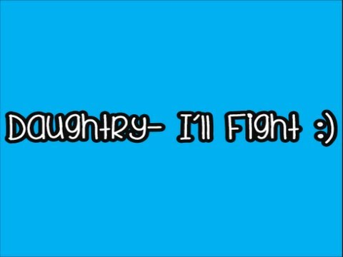 Daughtry- I'll Fight (Lyrics) *NEW*