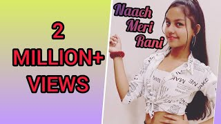 Naach meri rani ||Guru Randhawa Feat. Nora fatehi | Tanishk Bagchi | Nikhita Gandhi | dance by Lehar