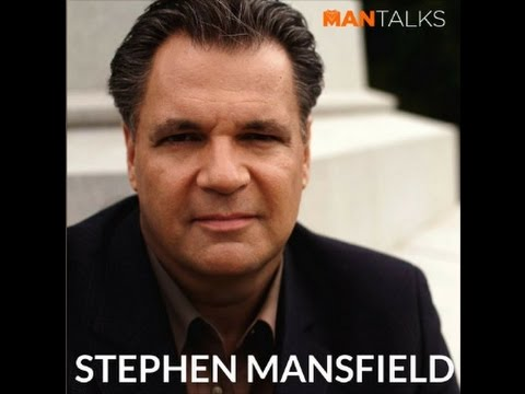 Stephen Mansfield - Why Its Important to Have a Band of Brothers - ManTalks Podcast #30