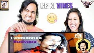 BB Ki Vines    Examination Hutiyapa    Indian Reaction