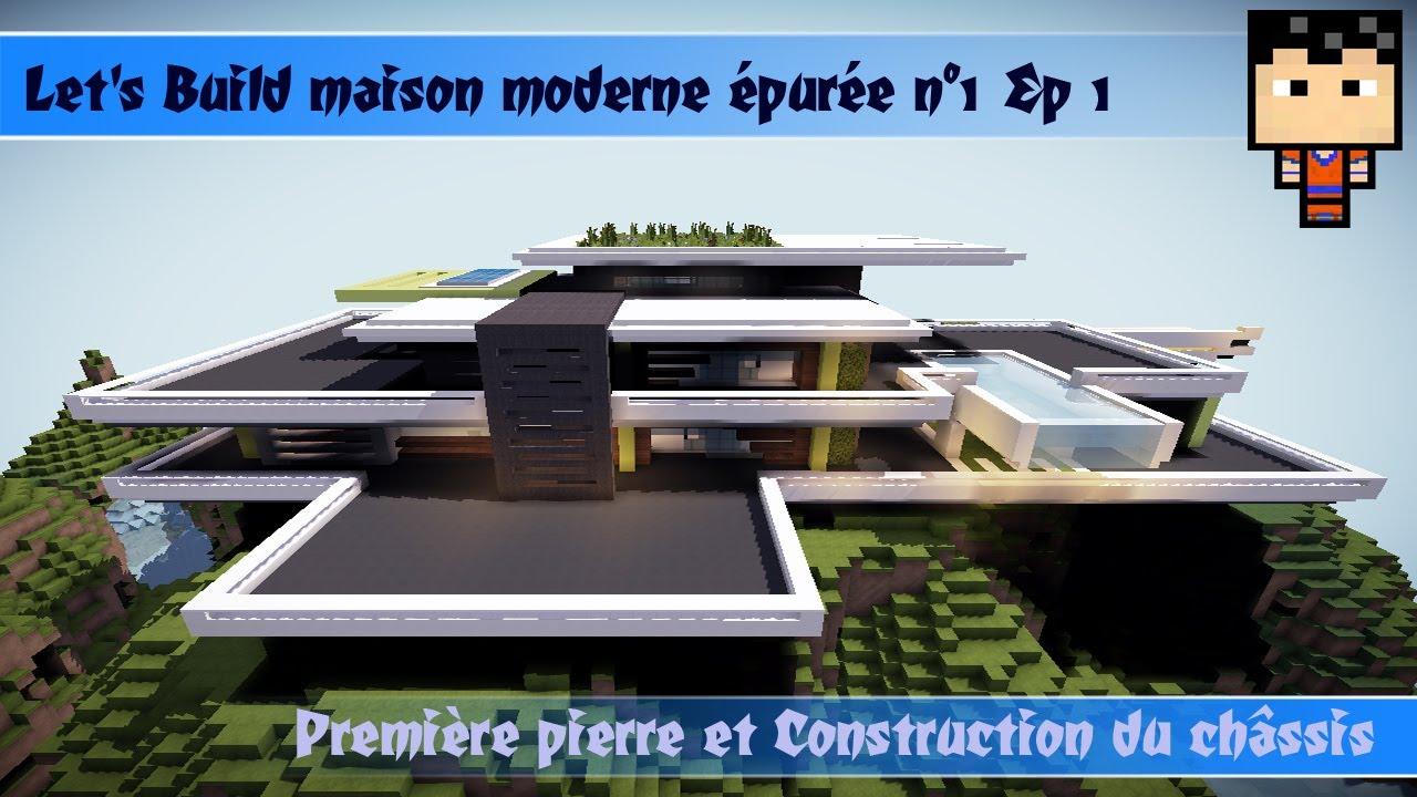 Minecraft let\'s build Maison Moderne épurée n°1 épisode 1 - YouTube