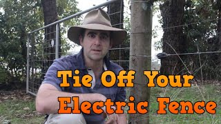 Tying Off and Straining an Electric Fence