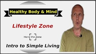 Intro to simple living: the 'lifestyle zone'