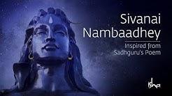 The Adiyogi Song in Tamil - Sivanai Nambaadhey   Sounds of Isha