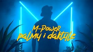 M-POWER - Palmy i daktyle (Official video)