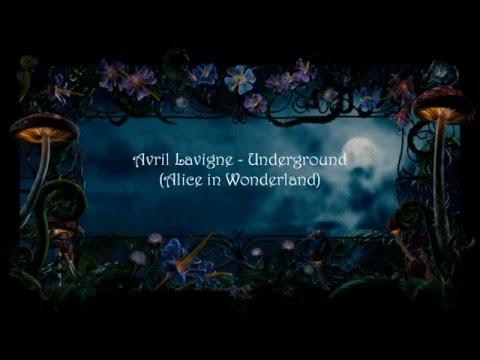 Avril Lavigne  UndergroundAlice in Wonderland lyrics