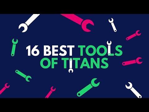 16 Best Tools of Titans .Tim Ferriss!!!