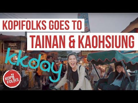 THINGS TO DO IN TAINAN & KAOHSIUNG! Kopifolks x KKday take on Taiwan | KopiFolks