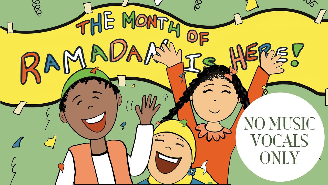 The Month of Ramadan Is Here | Children's Song | No Music | Video (2019)