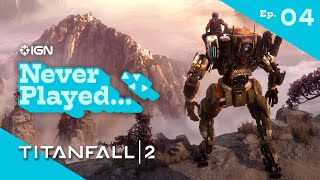 Never Have I Ever Played... Titanfall 2 - Episode 4 (The Beacon and Trial By Fire)