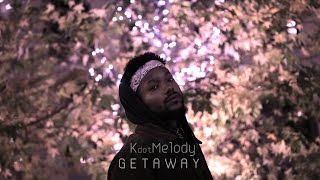 KdotMelody Ft. Kali - Getaway (OFFICIAL VIDEO)