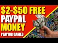 Earn FREE PayPal Money Playing Games ($2 - $50)