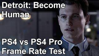 Detroit Become Human PS4 vs PS4 Pro Frame Rate Comparison (Demo)