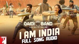 I am India Full Song Audio Qaidi Band Arijit