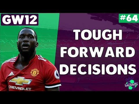 TOUGH FORWARD DECISIONS | Gameweek 12 | Let's Talk Fantasy Premier League 2017/18 | #64