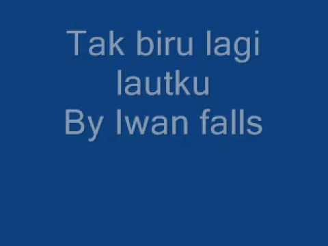 Free Download Tak Biru Lagi Lautku. Mp3 dan Mp4