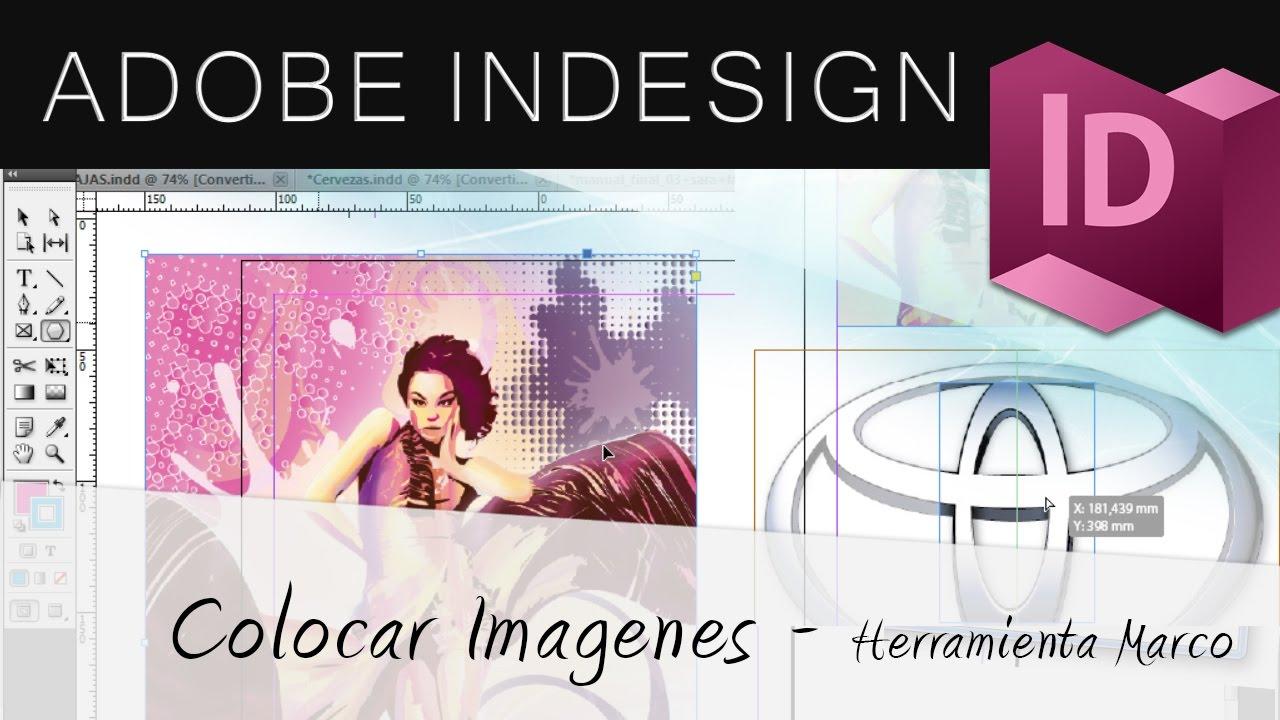 Colocar imágenes con la Herramienta Marco - Adobe InDesign - YouTube