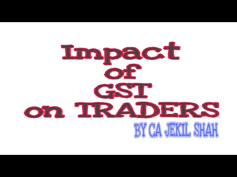 IMPACT OF GST ON TRADERS