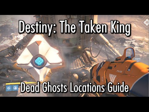 Destiny The Taken King - Dead Ghosts Locations Guide (14 NEW GHOSTS)