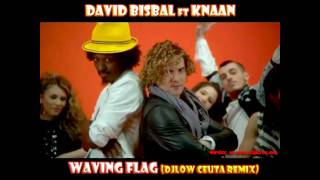 David Bisbal feat. Knaan - waving flag extended remix by DjLow Ceuta +Download