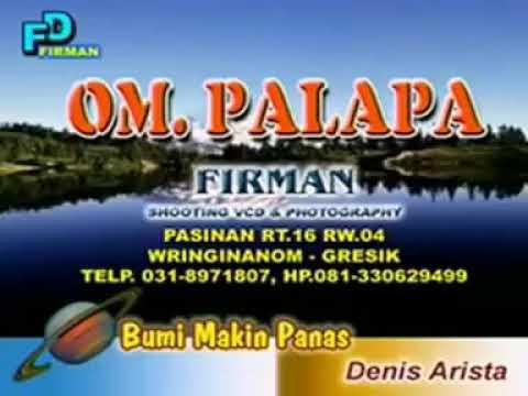 PALAPA -BUMI MAKIN PANAS- DENIS ARISTA ( koplo lawas)