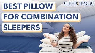 Best Pillow For Combination Sleepers - Do You Sleep In All Positions?
