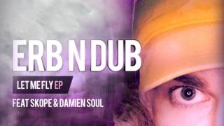 Erb N Dub & Skope (feat Damien Soul) Let Me Fly [Crissy Criss 1xtra World Exclusive]