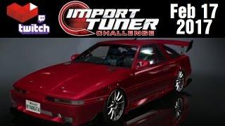Stream Archive - Import Tuner Challenge - 2/17/17