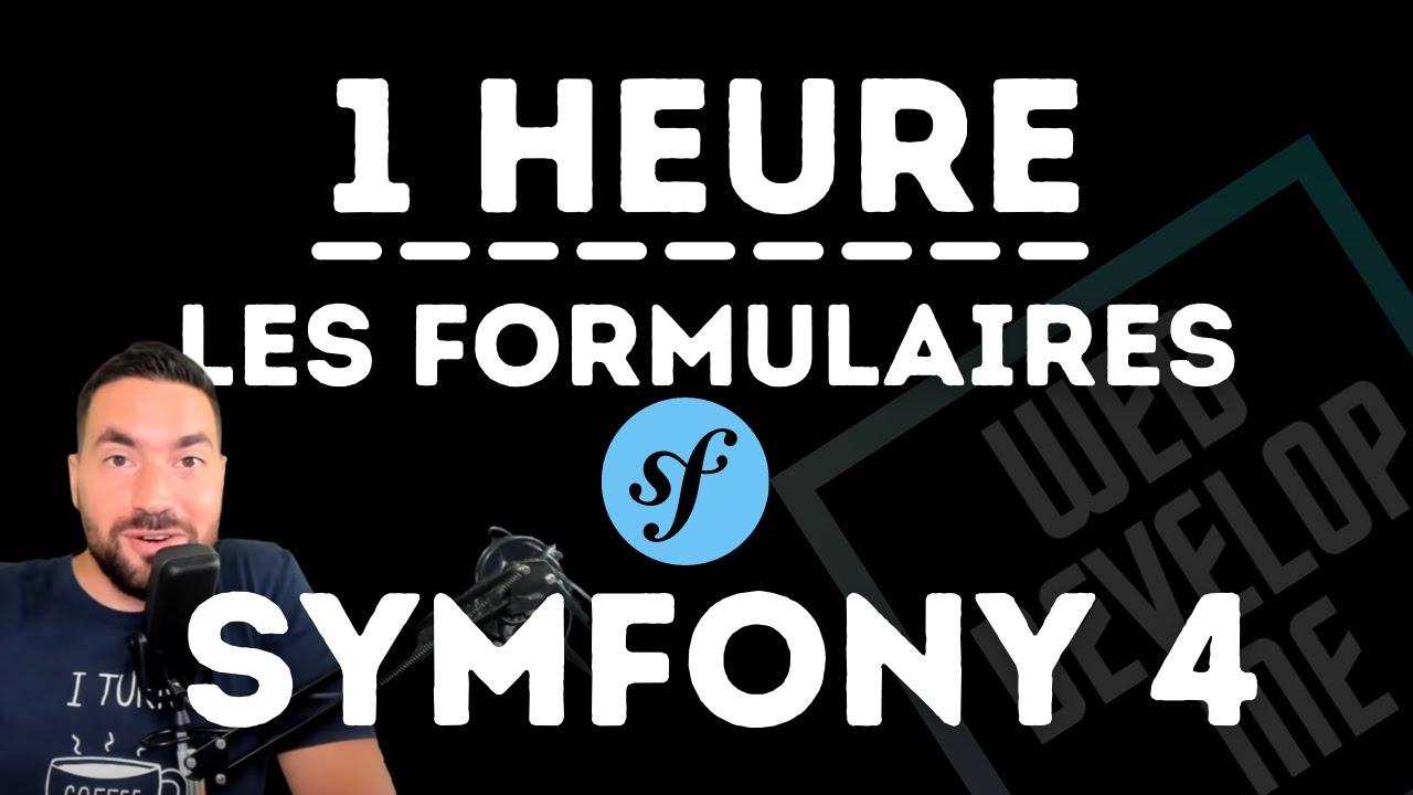 ? SYMFONY 2/4 - 1H POUR COMPRENDRE LES FORMULAIRES !