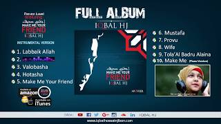Make me your friend || Full album || Iqbal HJ || International Version