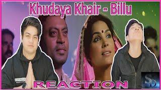 Khudaya Khair - Billu REACTION! | Irfan Khan | Lara Dutta | Soham | SRK | Priyanka | Akruti |