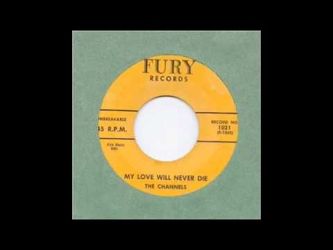 The Channels - My Love Will Never Die 45 rpm!