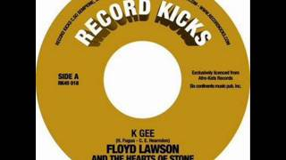 Floyd Lawson And The Hearts Of Stone - K Gee (Nite-Liters cover 1971) (1976)