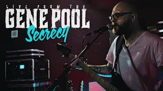 Secrecy [Live from the Gene Pool]