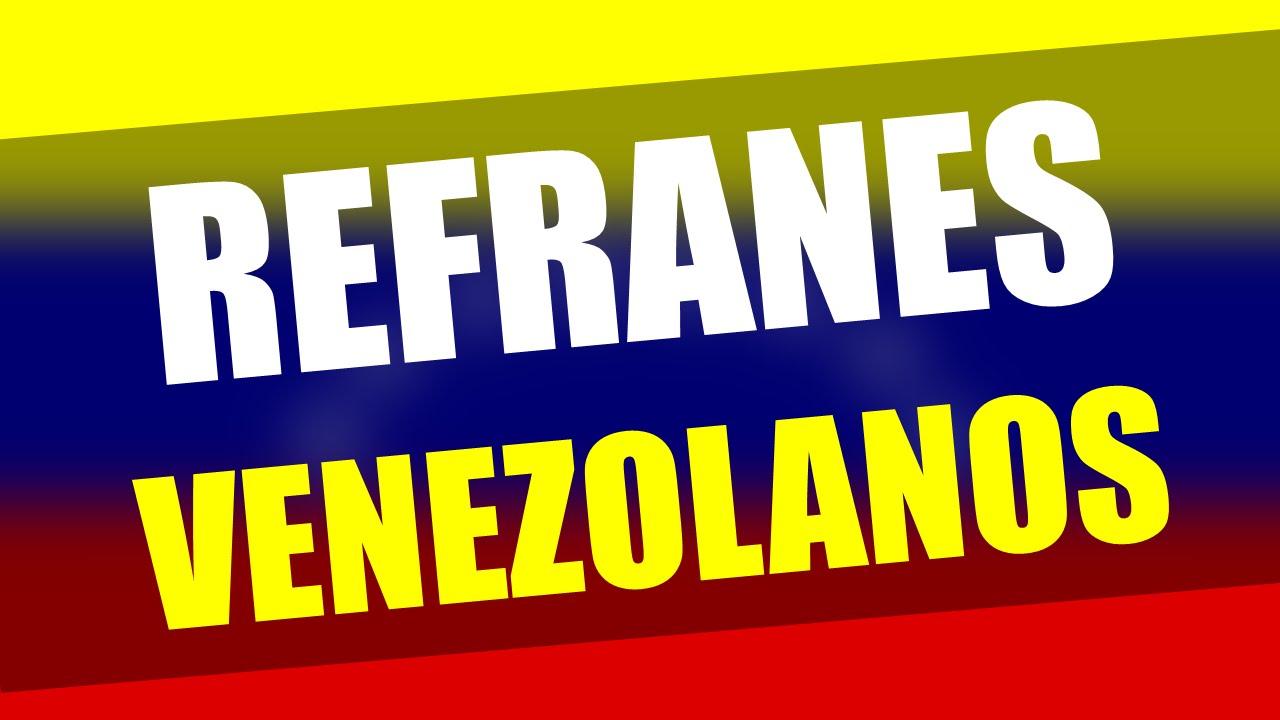 200 Dichos Y Refranes Venezolanos Populares Con Su Significado