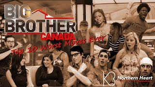 Top 10 Worst Moves In Big Brother Canada History