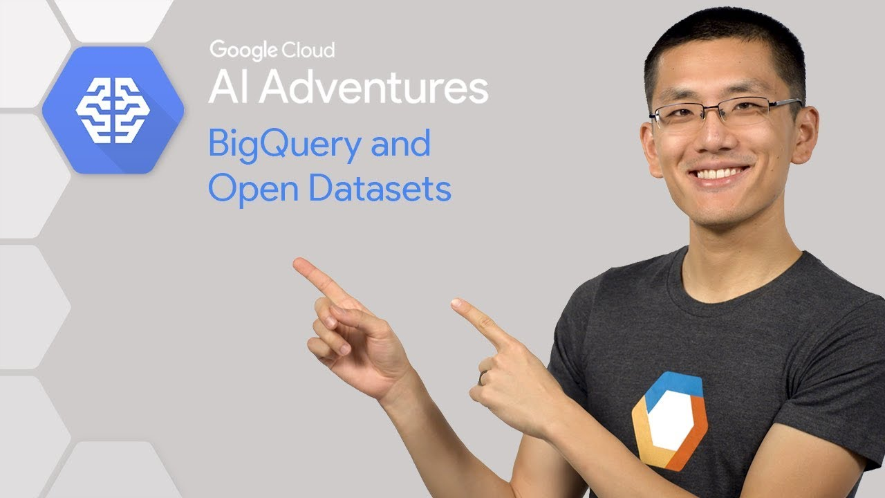 BigQuery and Open Datasets (AI Adventures)