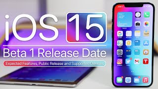 iOS 15 Beta 1 Release Date, Expected Features, Supported Devices and Public Release