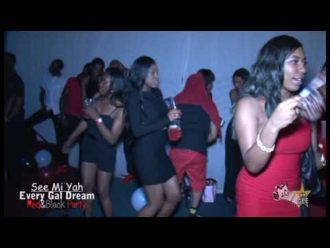 SEE MI YAH EVERY GAL DREAM   ( RED & BLACK PARTY )